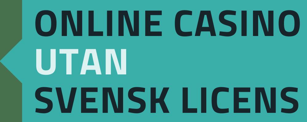 Online Casino Utan Svensk Licens